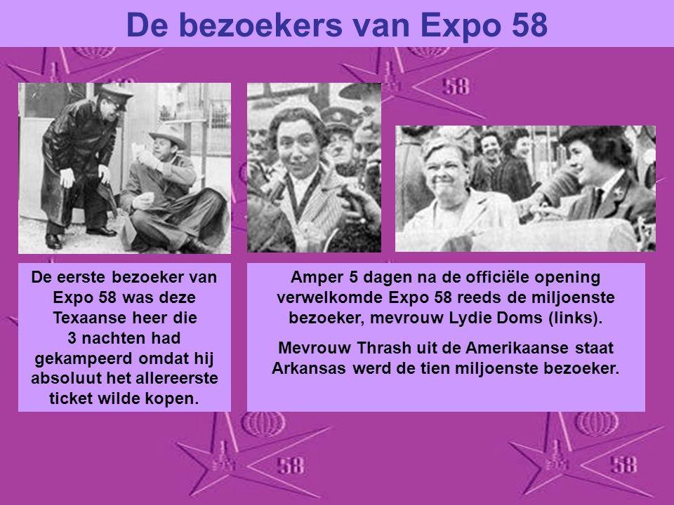 De bezoekers van Expo 58 Van koning tot mijnwerker … Alle soorten mensen uit de ganse wereld bezochten Expo 58. 300 hostessen en een groot aantal vrij