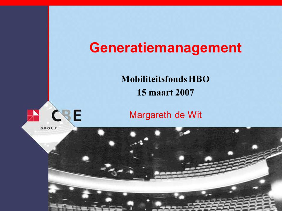 Generatiemanagement Mobiliteitsfonds HBO 15 maart 2007 Margareth de Wit