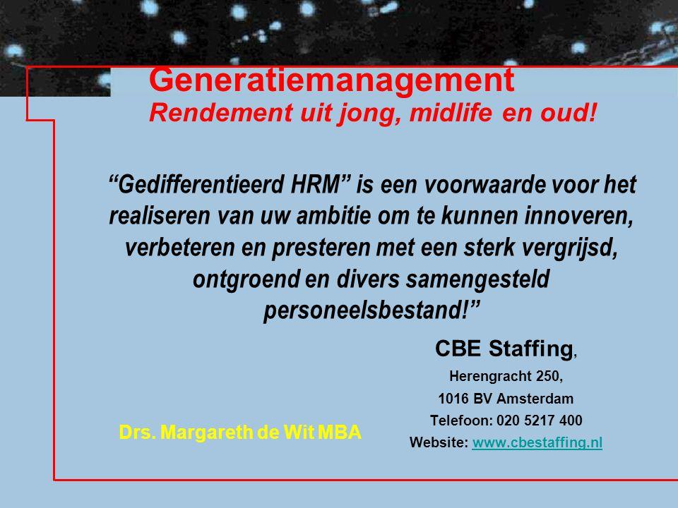 CBE Staffing, Herengracht 250, 1016 BV Amsterdam Telefoon: 020 5217 400 Website: www.cbestaffing.nlwww.cbestaffing.nl Generatiemanagement Rendement ui