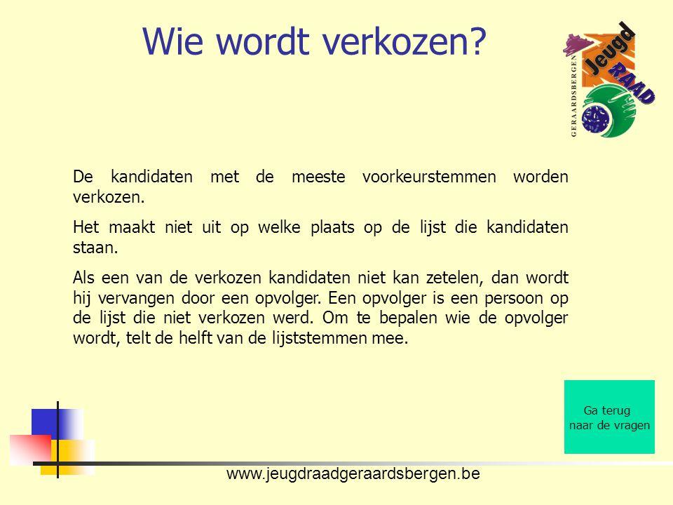www.jeugdraadgeraardsbergen.be Wie wordt verkozen? Ga terug naar de vragen De kandidaten met de meeste voorkeurstemmen worden verkozen. Het maakt niet