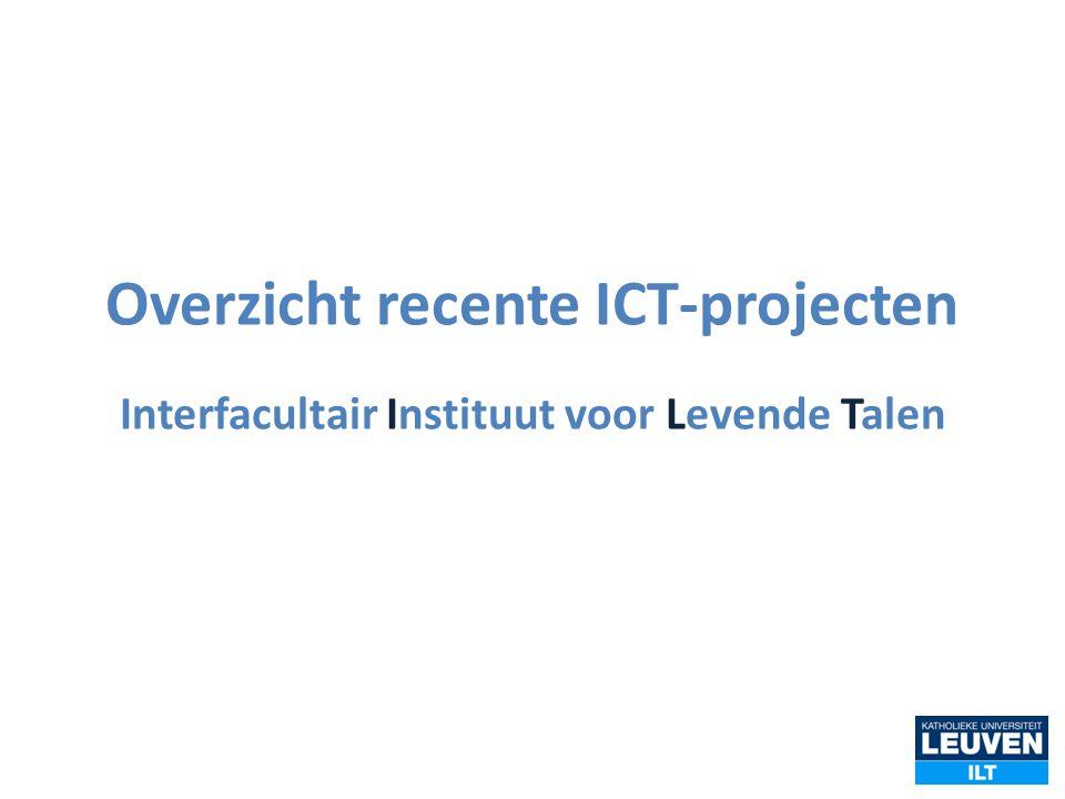 Overzicht recente ICT-projecten Interfacultair Instituut voor Levende Talen