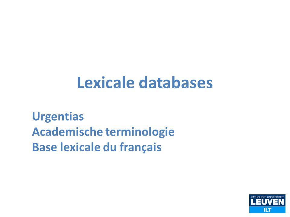 Lexicale databases Urgentias Academische terminologie Base lexicale du français