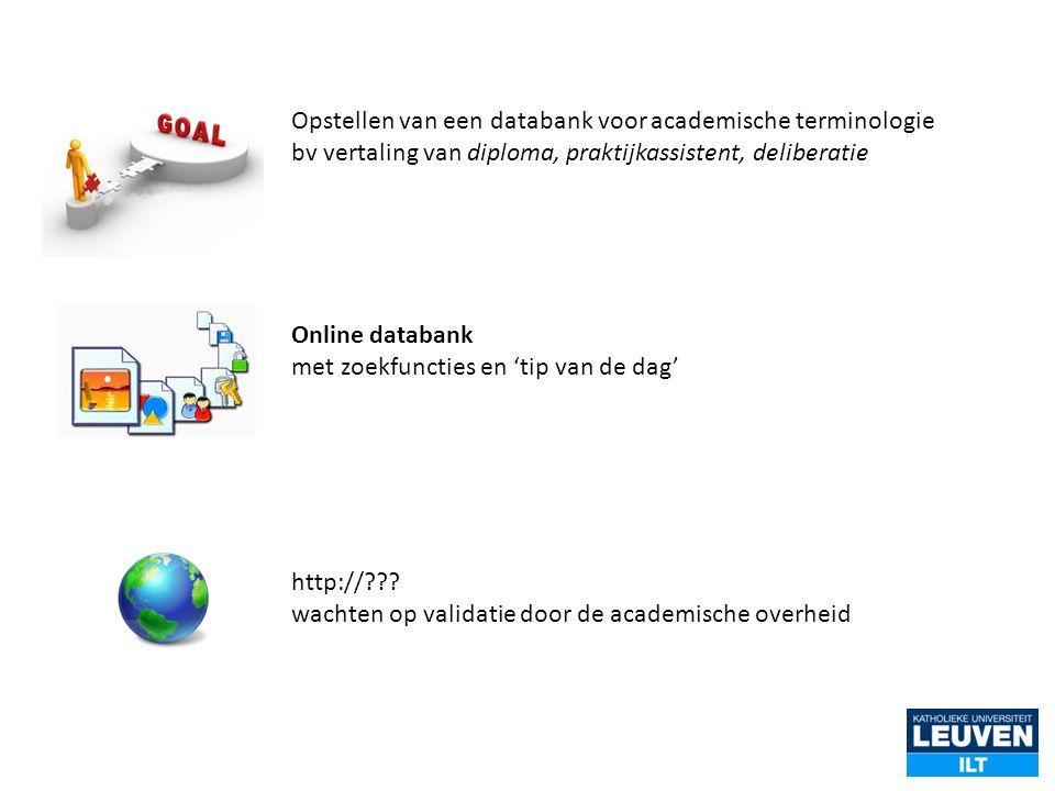 Opstellen van een databank voor academische terminologie bv vertaling van diploma, praktijkassistent, deliberatie Online databank met zoekfuncties en