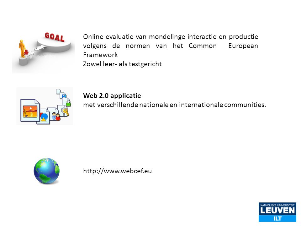 Online evaluatie van mondelinge interactie en productie volgens de normen van het Common European Framework Zowel leer- als testgericht http://www.web