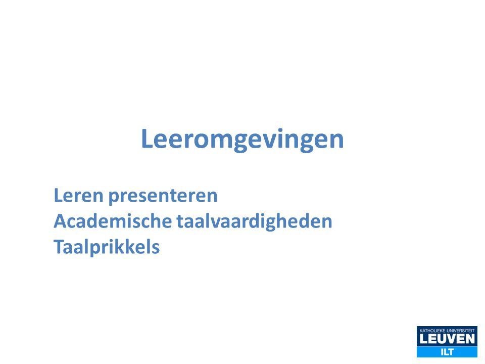 Leeromgevingen Leren presenteren Academische taalvaardigheden Taalprikkels