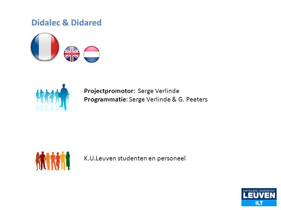 Projectpromotor: Serge Verlinde Programmatie: Serge Verlinde & G. Peeters K.U.Leuven studenten en personeel Didalec & Didared