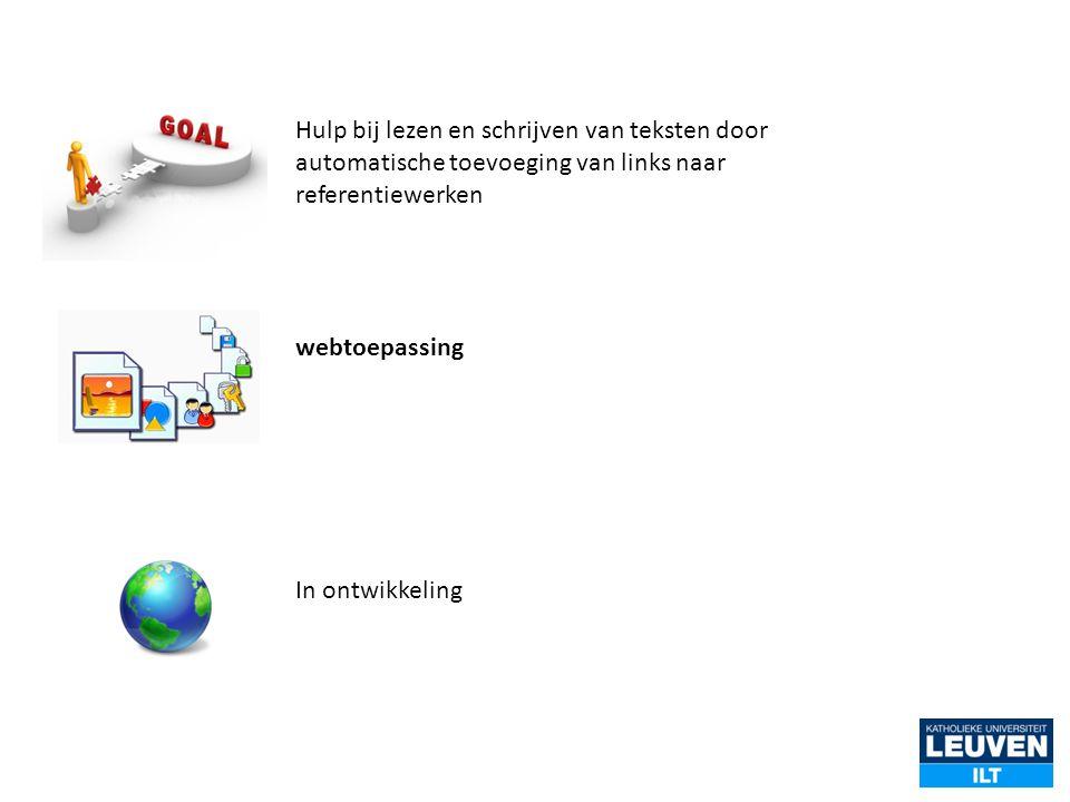 webtoepassing Hulp bij lezen en schrijven van teksten door automatische toevoeging van links naar referentiewerken In ontwikkeling