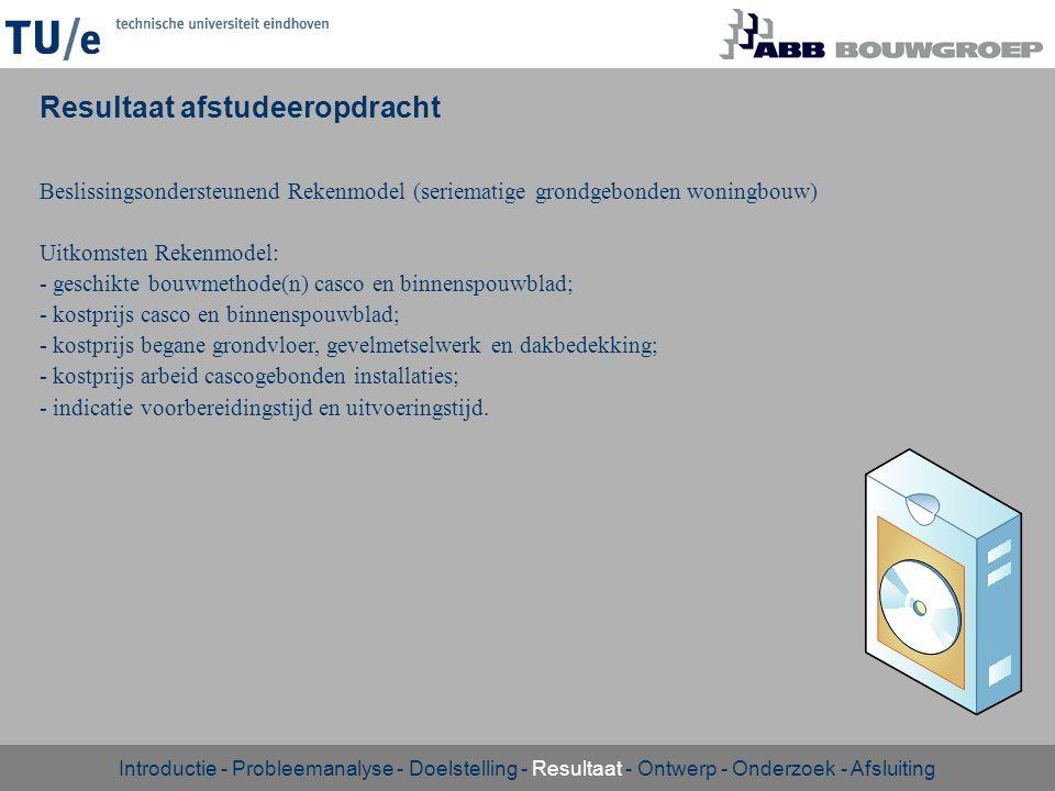 Beslissingsondersteunend Rekenmodel (seriematige grondgebonden woningbouw) Uitkomsten Rekenmodel: - geschikte bouwmethode(n) casco en binnenspouwblad;