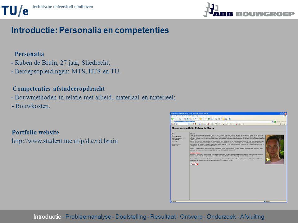 Personalia - Ruben de Bruin, 27 jaar, Sliedrecht; - Beroepsopleidingen: MTS, HTS en TU. Competenties afstudeeropdracht - Bouwmethoden in relatie met a