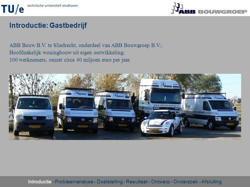 Introductie: Gastbedrijf ABB Bouw B.V. te Sliedrecht, onderdeel van ABB Bouwgroep B.V.; Hoofdzakelijk woningbouw uit eigen ontwikkeling; 100 werknemer