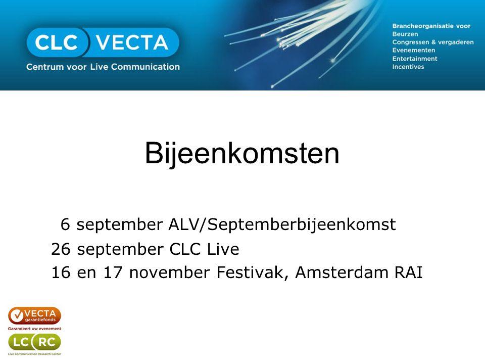Bijeenkomsten 6 september ALV/Septemberbijeenkomst 26 september CLC Live 16 en 17 november Festivak, Amsterdam RAI