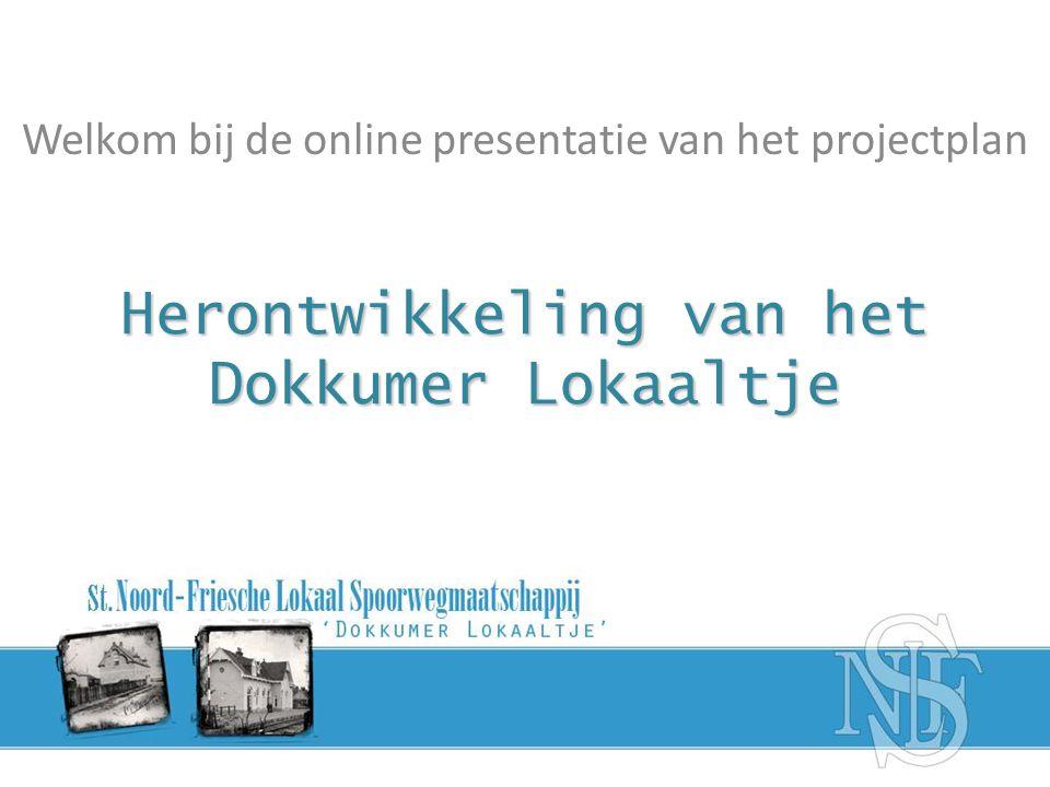 Herontwikkeling van het Dokkumer Lokaaltje Welkom bij de online presentatie van het projectplan