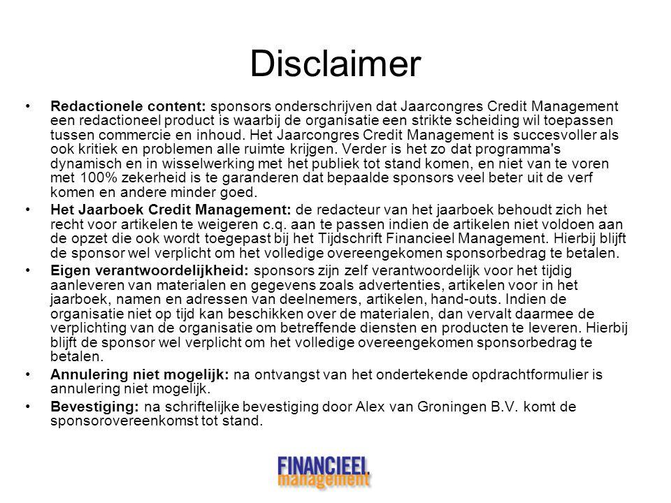 Disclaimer •Redactionele content: sponsors onderschrijven dat Jaarcongres Credit Management een redactioneel product is waarbij de organisatie een str
