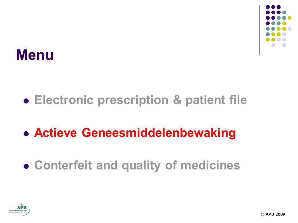 Menu  Electronic prescription & patient file  Actieve Geneesmiddelenbewaking  Conterfeit and quality of medicines © APB 2009