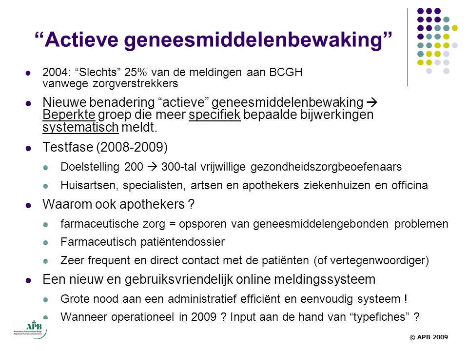"""""""Actieve geneesmiddelenbewaking""""  2004: """"Slechts"""" 25% van de meldingen aan BCGH vanwege zorgverstrekkers  Nieuwe benadering """"actieve"""" geneesmiddelen"""