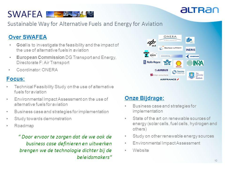 """10 SWAFEA Sustainable Way for Alternative Fuels and Energy for Aviation """" Door ervoor te zorgen dat de we ook de business case definieren en uitwerken"""