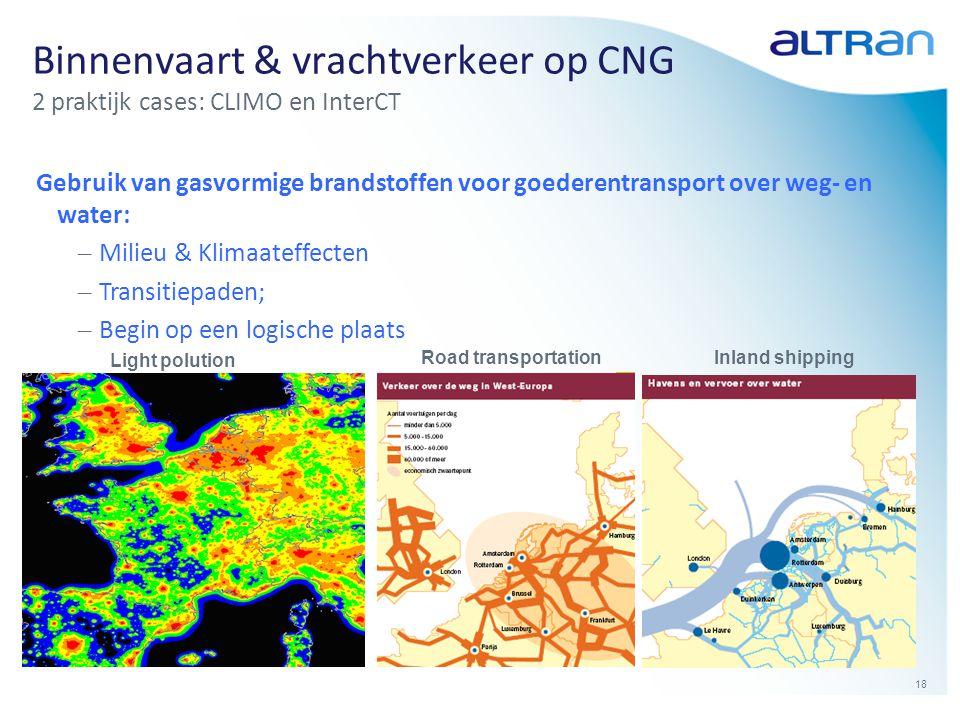 18 Binnenvaart & vrachtverkeer op CNG 2 praktijk cases: CLIMO en InterCT Gebruik van gasvormige brandstoffen voor goederentransport over weg- en water