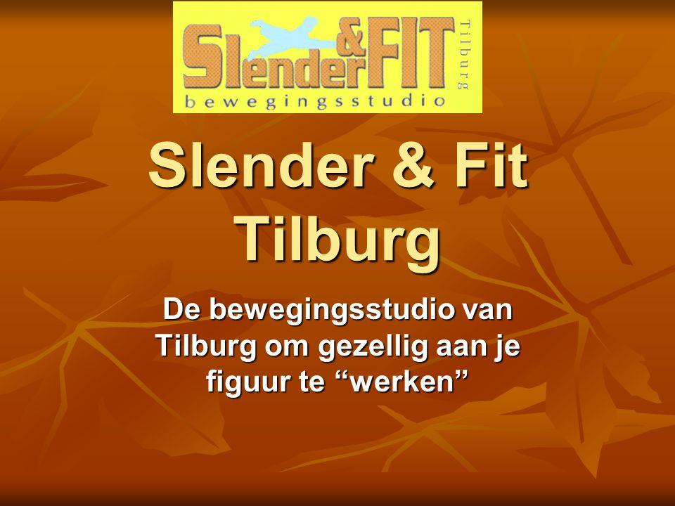 """Slender & Fit Tilburg De bewegingsstudio van Tilburg om gezellig aan je figuur te """"werken"""""""