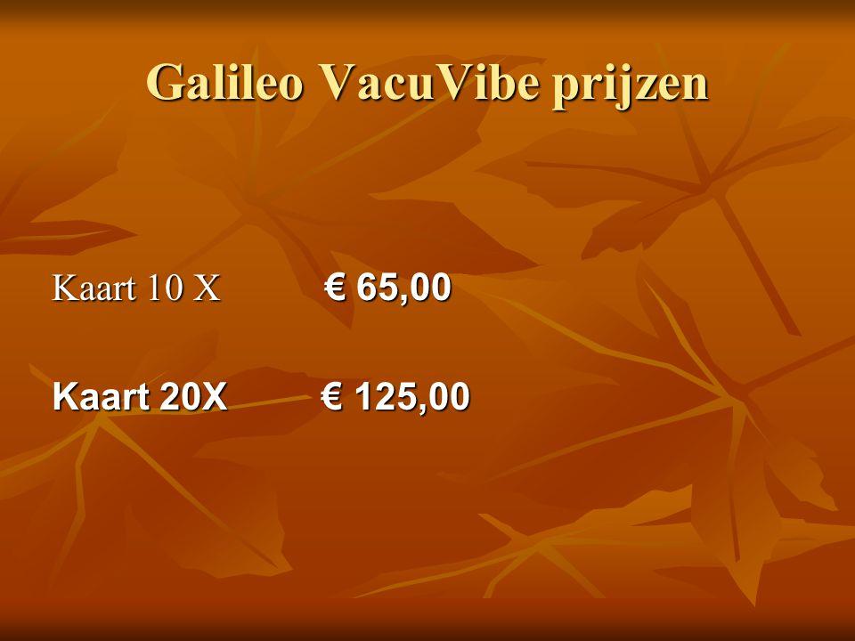 Galileo VacuVibe prijzen Kaart 10 X € 65,00 Kaart 20X € 125,00