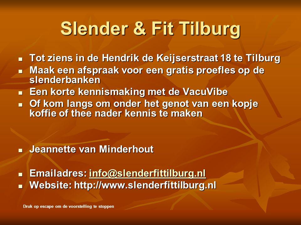 Slender & Fit Tilburg  Tot ziens in de Hendrik de Keijserstraat 18 te Tilburg  Maak een afspraak voor een gratis proefles op de slenderbanken  Een