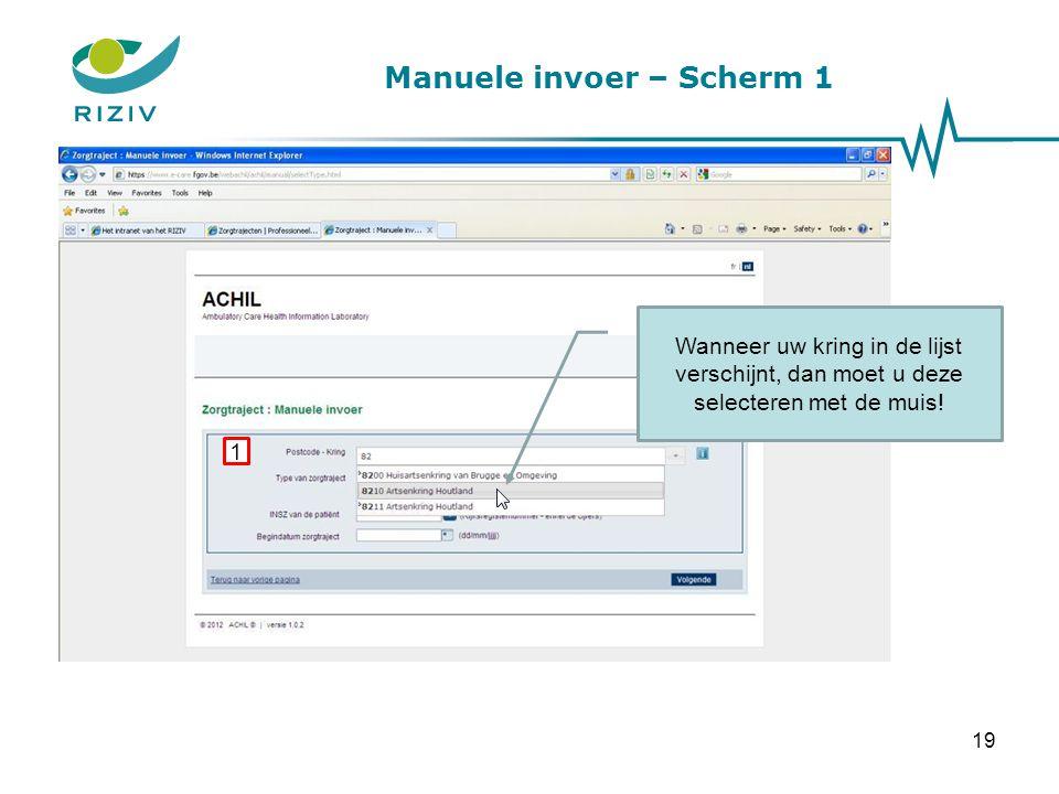 Manuele invoer – Scherm 1 Kies met behulp van de optieknoppen voor welk type zorgtraject dat u gegevens wenst te registreren.