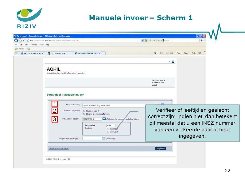 Manuele invoer – Scherm 1 1 2 3 Indien u een foutief (ongeldig) INSZ nummer hebt ingegeven, dan krijgt u een foutboodschap.