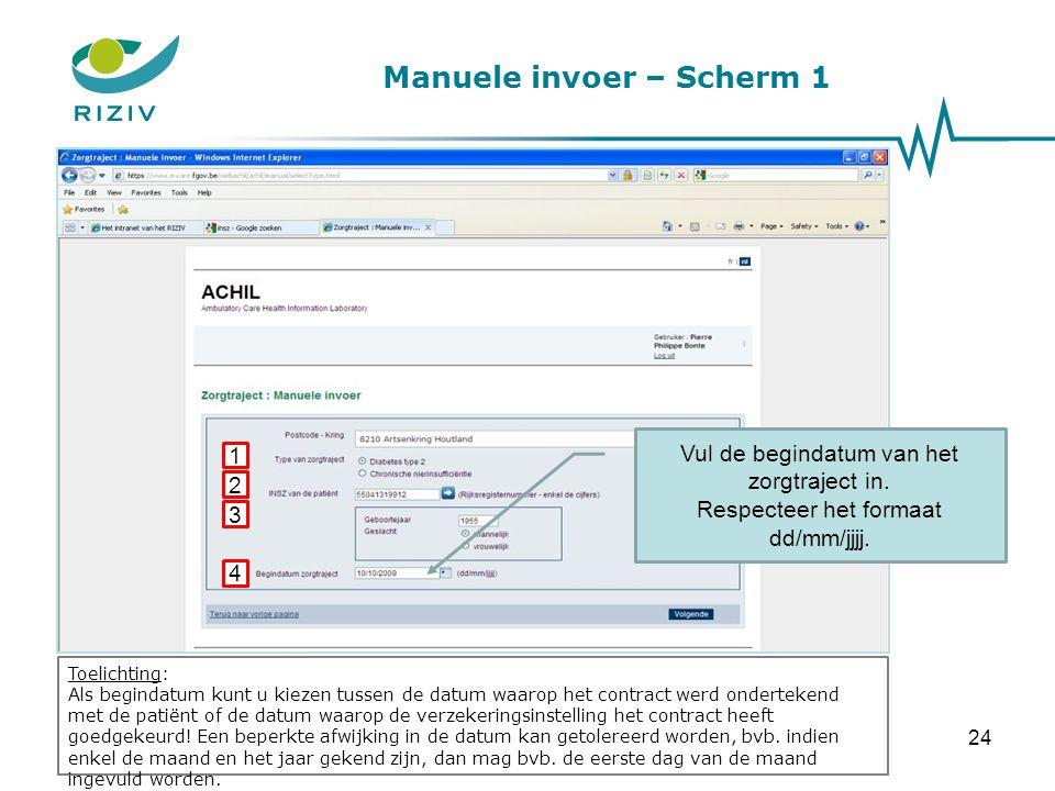 Manuele invoer – Scherm 1 1 2 3 Klik op Volgende om scherm 1 af te sluiten en verder te gaan met de invoer van de gegevens.