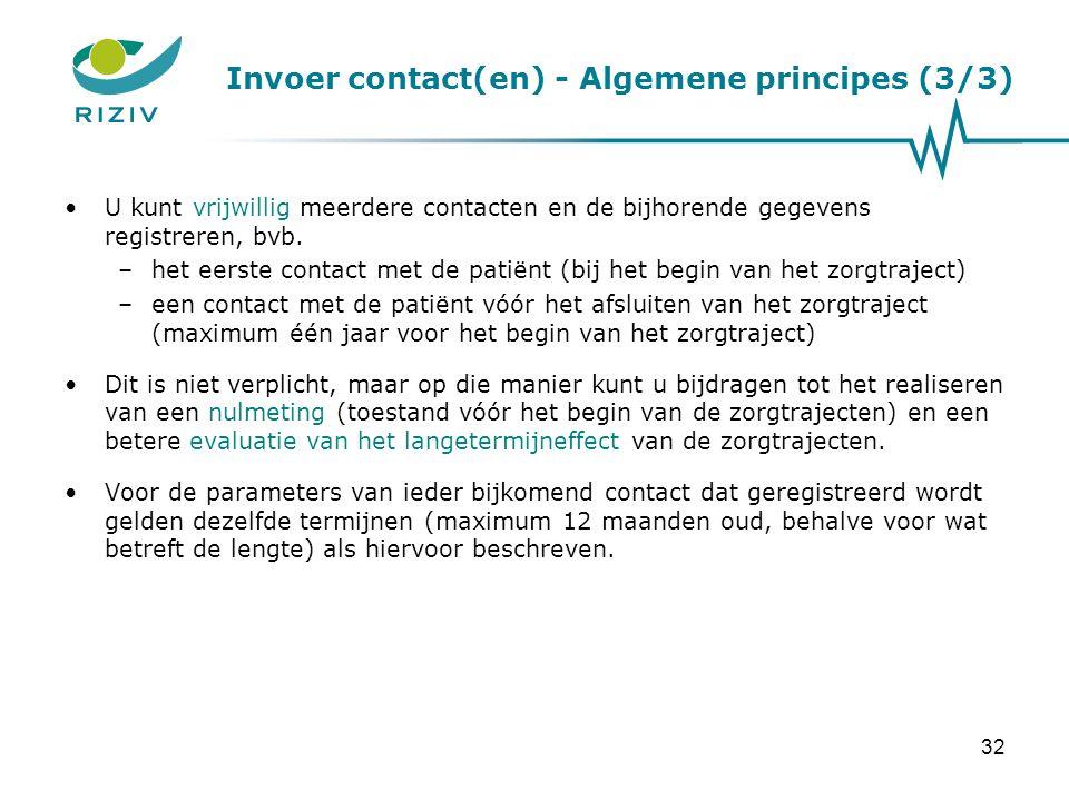 Invoer contact(en) - Algemene principes (3/3) •U kunt vrijwillig meerdere contacten en de bijhorende gegevens registreren, bvb. –het eerste contact me