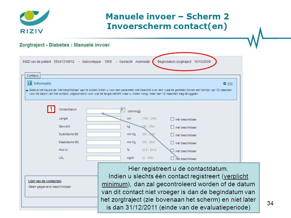 Manuele invoer – Scherm 2 Invoerscherm contact(en) 1 Hier vindt u de lijst van de vereiste parameters voor het zorgtraject diabetes type 2.