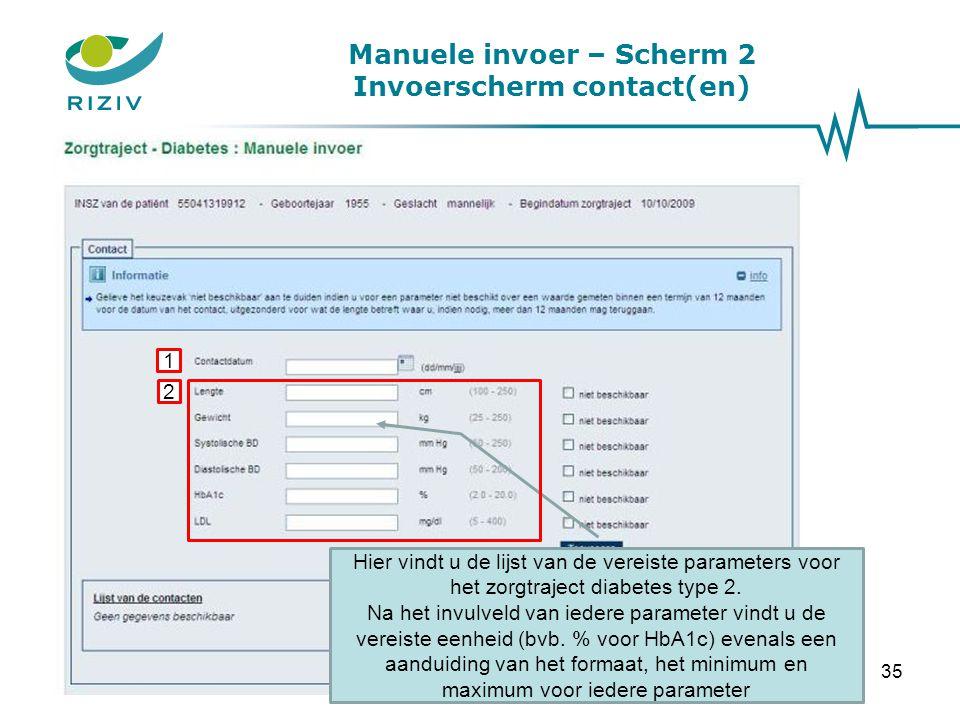 Manuele invoer – Scherm 2 Invoerscherm contact(en) 1 Hier vindt u de lijst van de vereiste parameters voor het zorgtraject diabetes type 2. Na het inv