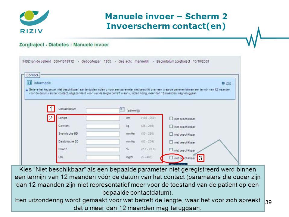 """Manuele invoer – Scherm 2 Invoerscherm contact(en) 1 2 Kies """"Niet beschikbaar"""" als een bepaalde parameter niet geregistreerd werd binnen een termijn v"""