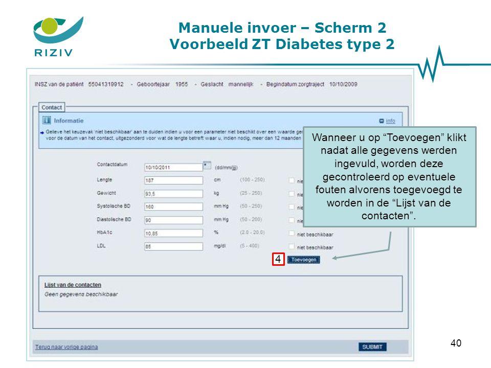 """Manuele invoer – Scherm 2 Voorbeeld ZT Diabetes type 2 Wanneer u op """"Toevoegen"""" klikt nadat alle gegevens werden ingevuld, worden deze gecontroleerd o"""