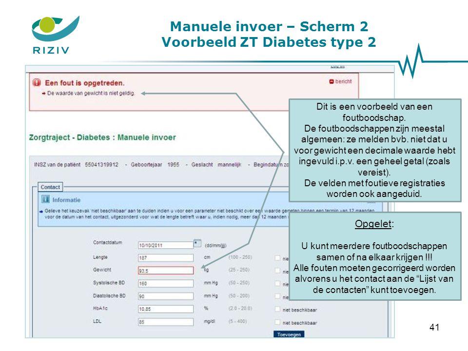 Manuele invoer – Scherm 2 Voorbeeld ZT Diabetes type 2 Dit is een voorbeeld van een foutboodschap. De foutboodschappen zijn meestal algemeen: ze melde