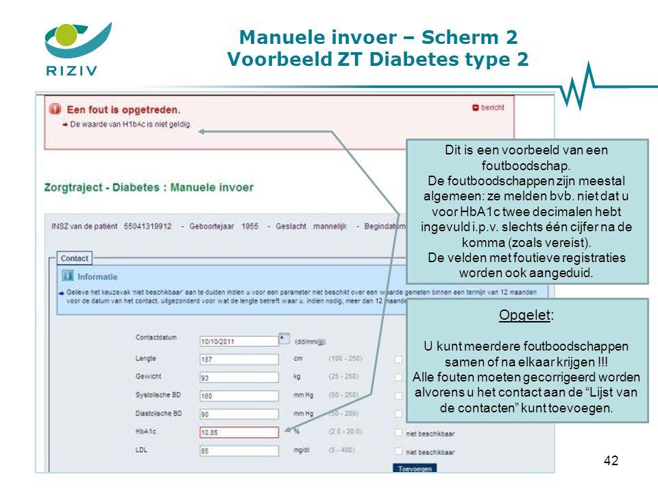 Manuele invoer – Scherm 2 Voorbeeld ZT Diabetes type 2 Nadat alle gegevens correct werden ingevuld, wordt het contact toegevoegd aan de Lijst van de contacten .