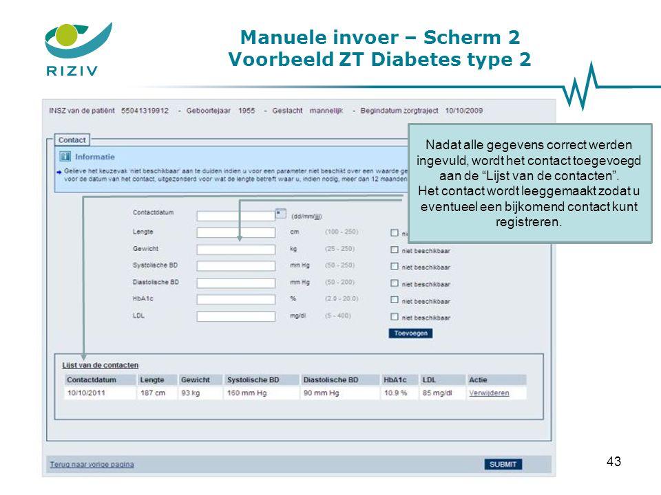 Manuele invoer – Scherm 2 Voorbeeld ZT Diabetes type 2 Een contact dat werd toegevoegd aan de Lijst van de contacten kanverwijderd worden via de link Verwijderen .