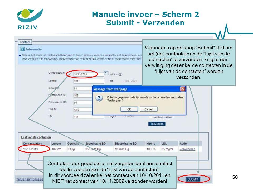 """Manuele invoer – Scherm 2 Submit - Verzenden Wanneer u op de knop """"Submit"""" klikt om het (de) contact(en) in de """"Lijst van de contacten"""" te verzenden,"""
