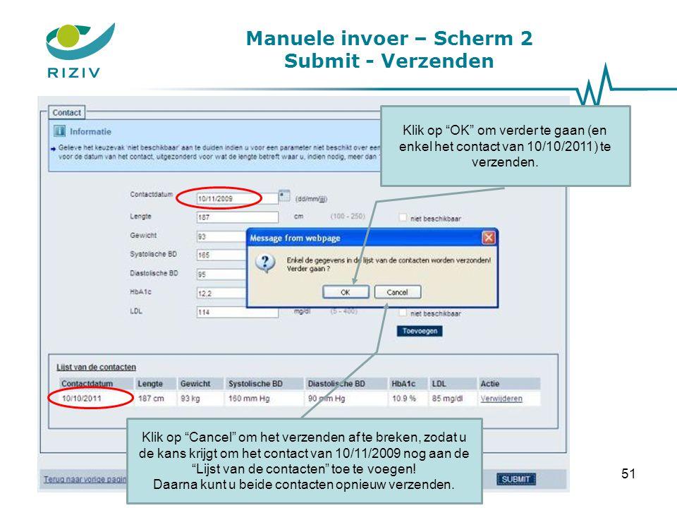 """Manuele invoer – Scherm 2 Submit - Verzenden Klik op """"OK"""" om verder te gaan (en enkel het contact van 10/10/2011) te verzenden. Klik op """"Cancel"""" om he"""