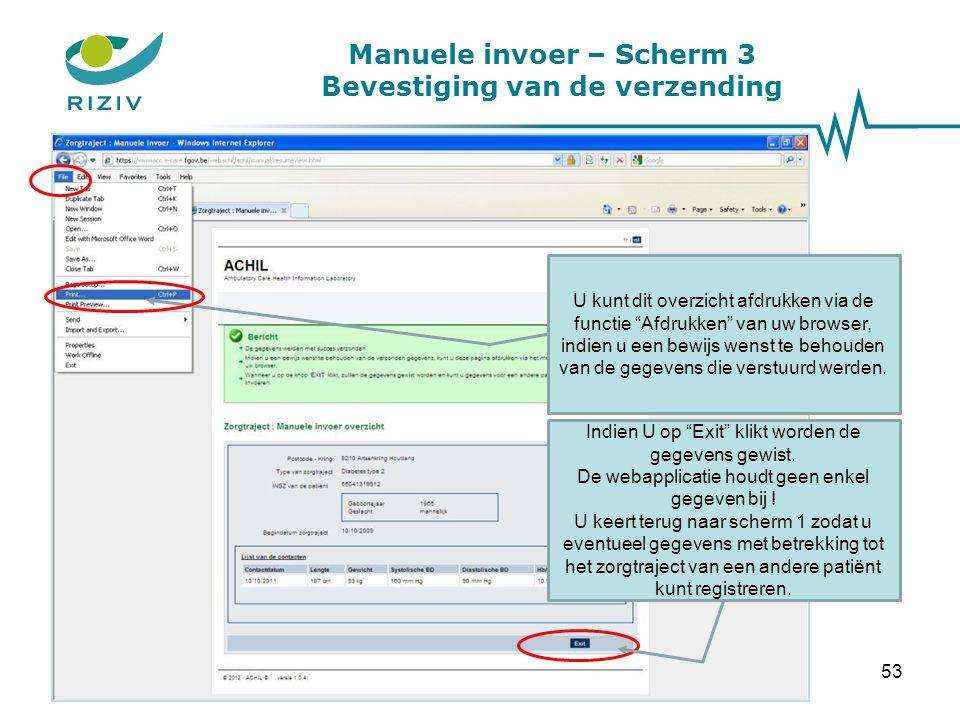 """Manuele invoer – Scherm 3 Bevestiging van de verzending U kunt dit overzicht afdrukken via de functie """"Afdrukken"""" van uw browser, indien u een bewijs"""