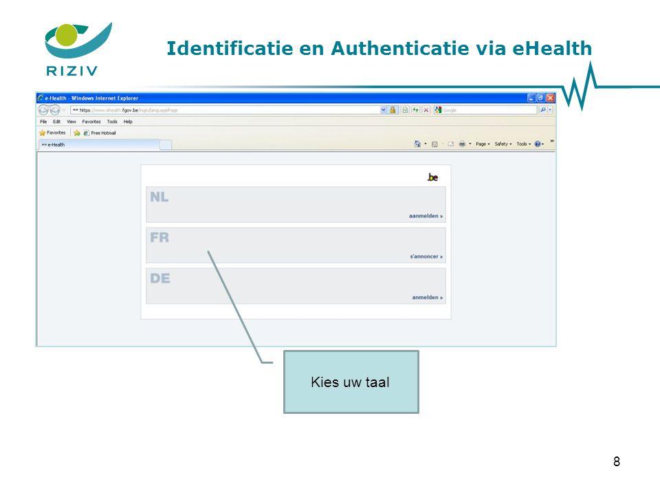 Identificatie en Authenticatie via eHealth Kies uw taal 8