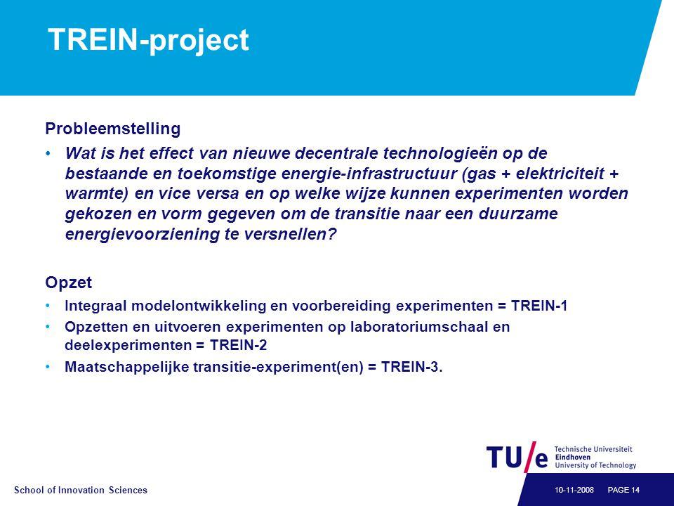 School of Innovation Sciences PAGE 1410-11-2008 TREIN-project Probleemstelling •Wat is het effect van nieuwe decentrale technologieën op de bestaande
