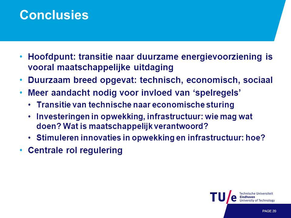 Conclusies PAGE 20 •Hoofdpunt: transitie naar duurzame energievoorziening is vooral maatschappelijke uitdaging •Duurzaam breed opgevat: technisch, eco