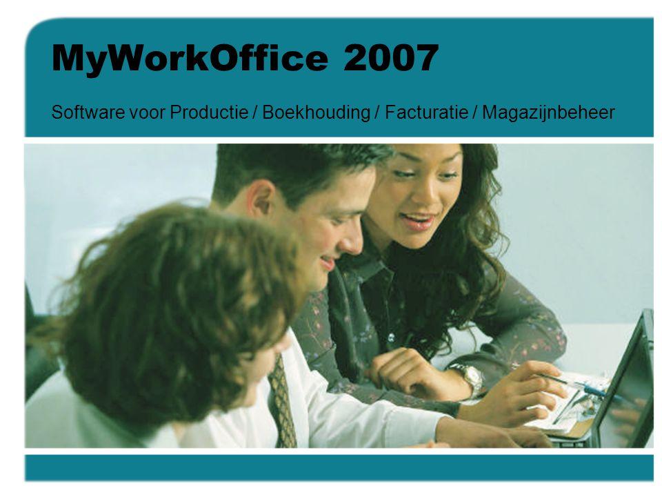 MyWorkOffice 2007 Software voor Productie / Boekhouding / Facturatie / Magazijnbeheer