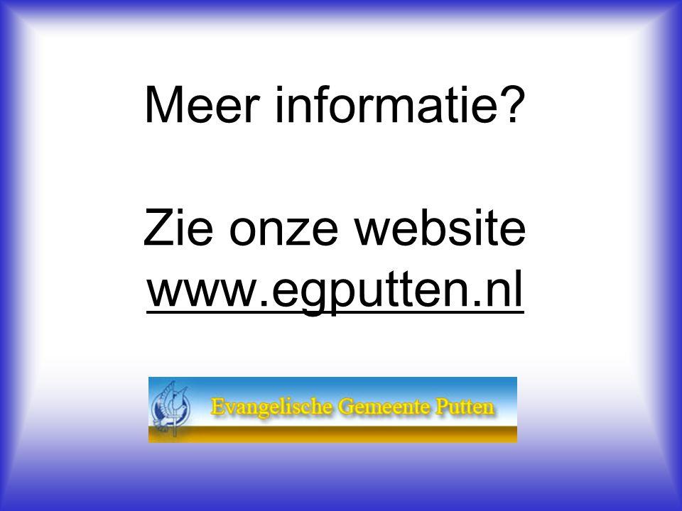 Meer informatie Zie onze website www.egputten.nl