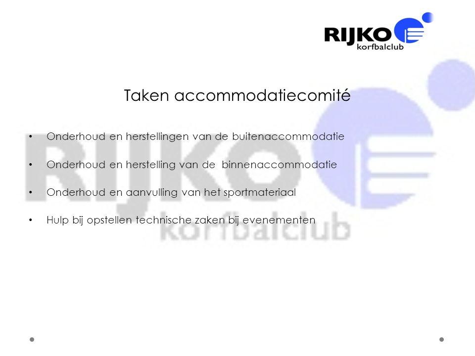 Taken accommodatiecomité • Onderhoud en herstellingen van de buitenaccommodatie • Onderhoud en herstelling van de binnenaccommodatie • Onderhoud en aa