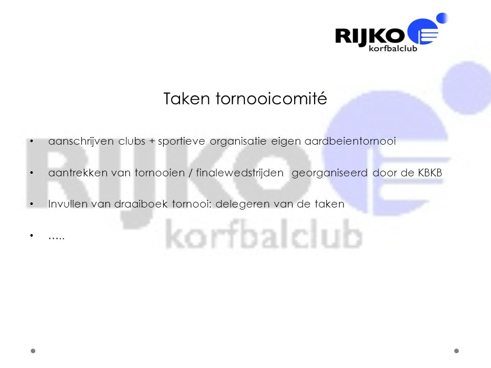 Taken tornooicomité • aanschrijven clubs + sportieve organisatie eigen aardbeientornooi • aantrekken van tornooien / finalewedstrijden georganiseerd d