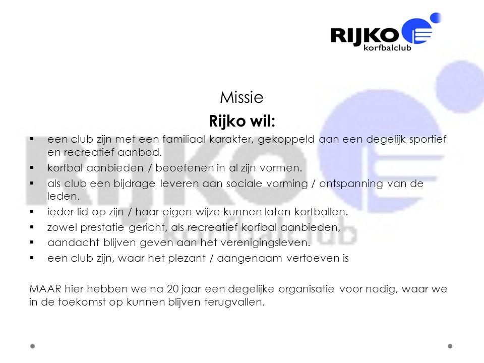 Missie Rijko wil:  een club zijn met een familiaal karakter, gekoppeld aan een degelijk sportief en recreatief aanbod.  korfbal aanbieden / beoefene