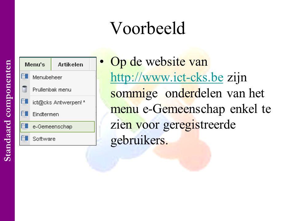 Voorbeeld •Op de website van http://www.ict-cks.be zijn sommige onderdelen van het menu e-Gemeenschap enkel te zien voor geregistreerde gebruikers.