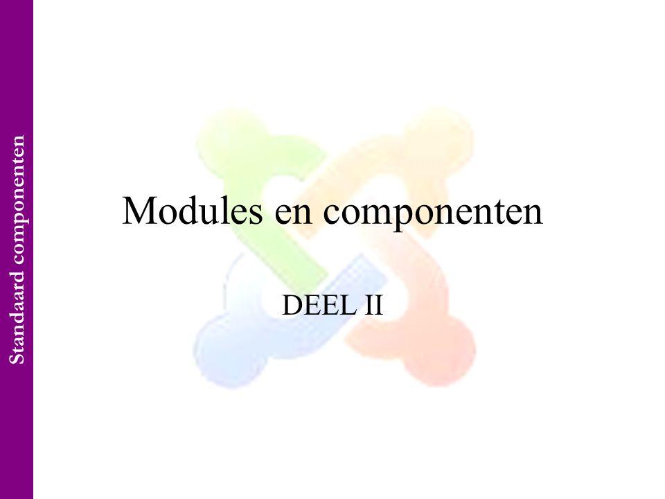 Modules en componenten DEEL II Standaard componenten