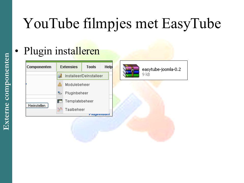 YouTube filmpjes met EasyTube •Plugin installeren Externe componenten