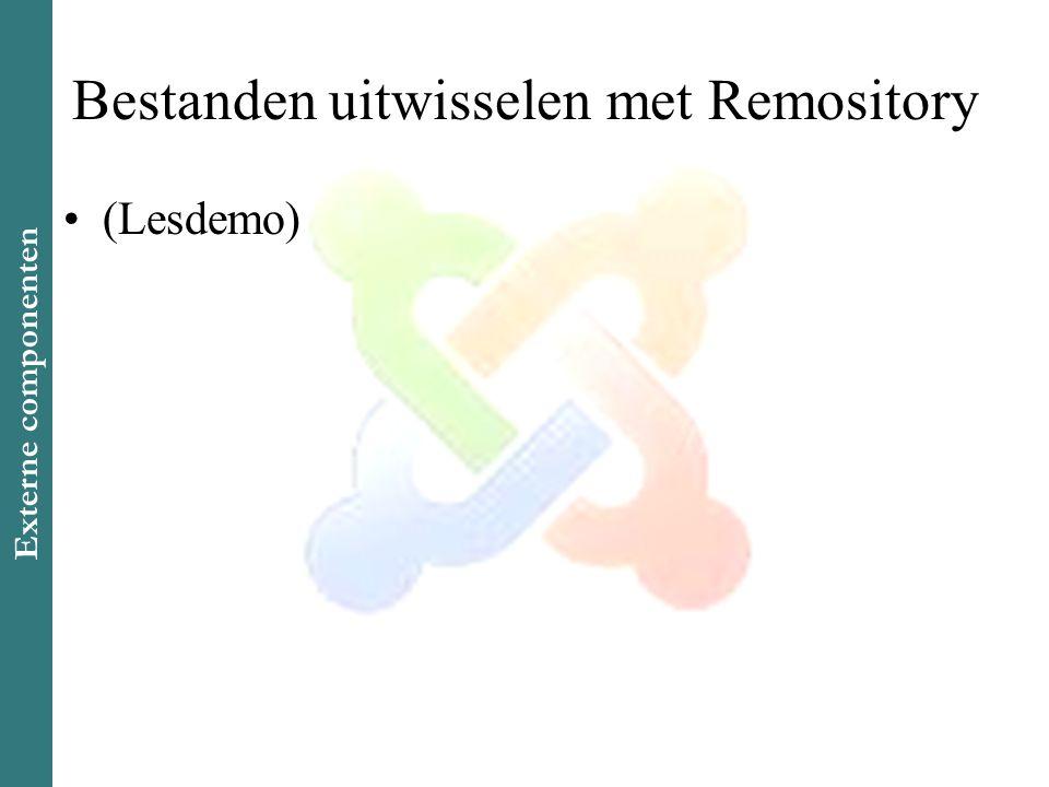 Bestanden uitwisselen met Remository •(Lesdemo) Externe componenten